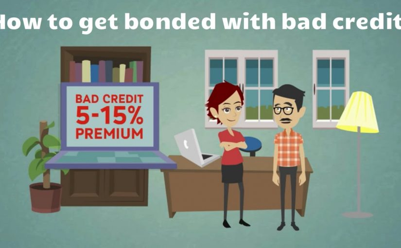 How to Get Bonded with Bad Credit?